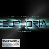 A Decade of Trance Anthems Euphoria